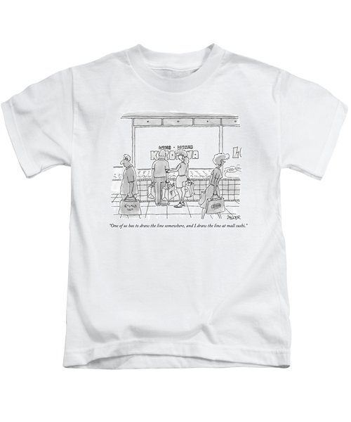 One Of Us Has To Draw The Line Somewhere Kids T-Shirt