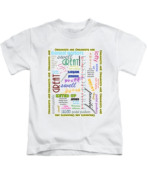 Organists Are Everything Kids T-Shirt