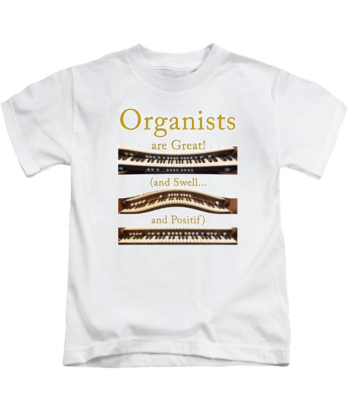 Organists Are Great 2 Kids T-Shirt