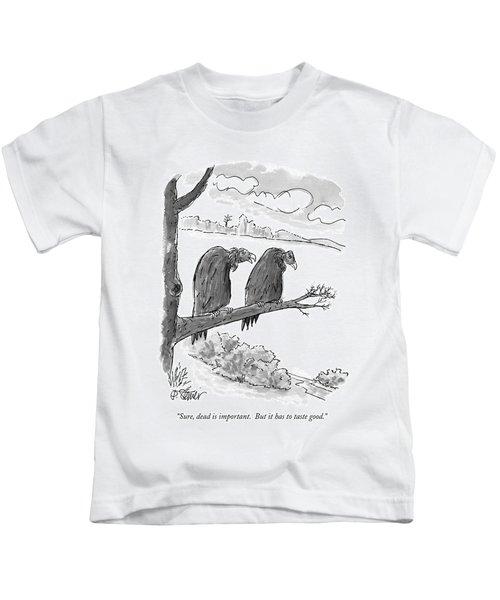 Sure, Dead Is Important.  But It Has To Taste Kids T-Shirt