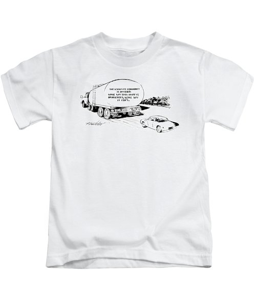 'the Scientific Community Is Divided.  Some Say Kids T-Shirt