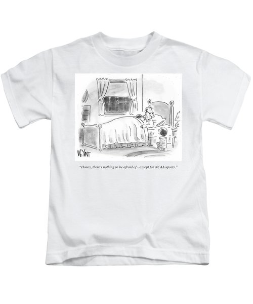 There's Nothing To Be Afraid Kids T-Shirt