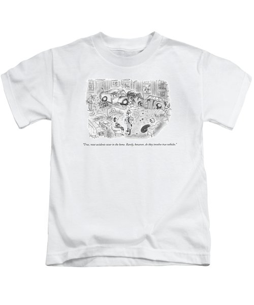 True, Most Accidents Occur In The Home.  Rarely Kids T-Shirt