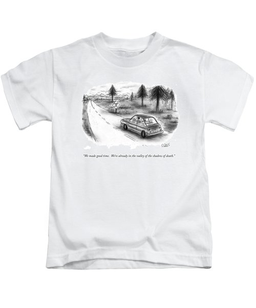 We Made Good Time.  We're Already In The Valley Kids T-Shirt