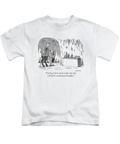 You'll Get Three Meals A Day Kids T-Shirt