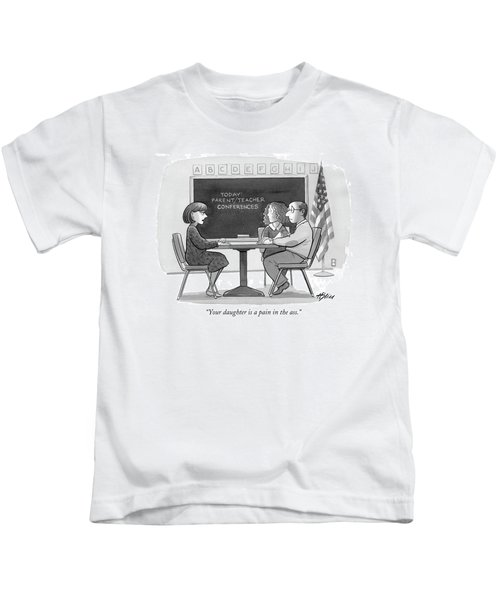 Your Daughter Is A Pain In The Ass Kids T-Shirt