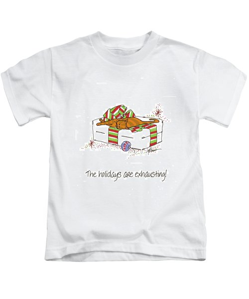 The Holidays Are Exhausting. Kids T-Shirt