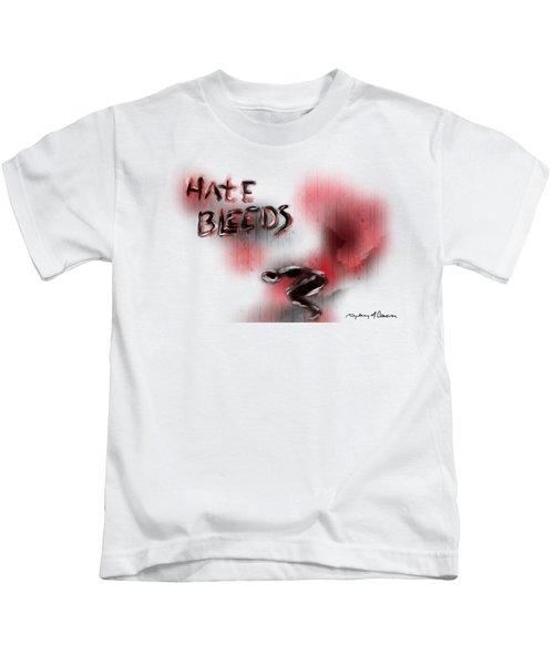 Hate Bleeds Kids T-Shirt