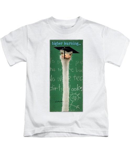 Higher Learning... Kids T-Shirt