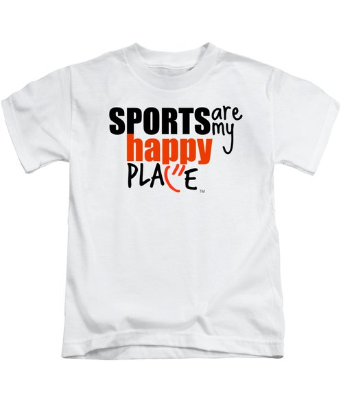 Sports Are My Happy Place Kids T-Shirt by Shelley Overton