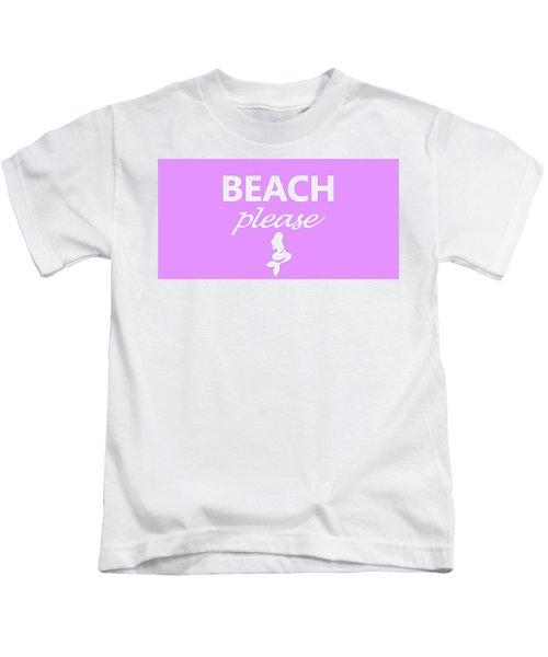 Beach Please Kids T-Shirt