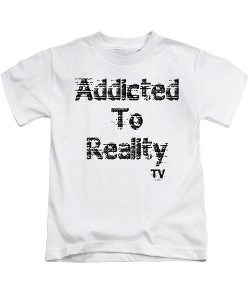 Addicted To Reality Tv - Black Print Kids T-Shirt