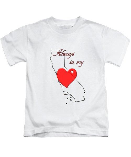 Always In My Heart Ca Kids T-Shirt