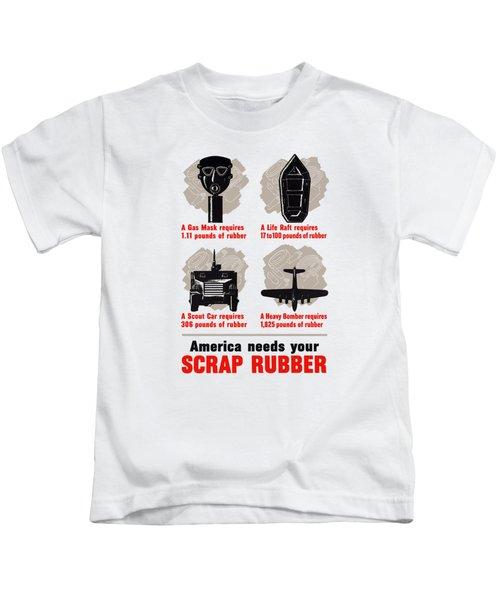 America Needs Your Scrap Rubber Kids T-Shirt