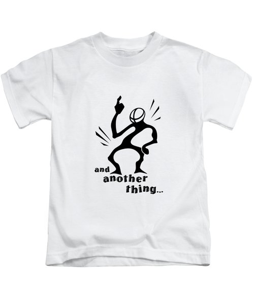 and Another Thing Kids T-Shirt