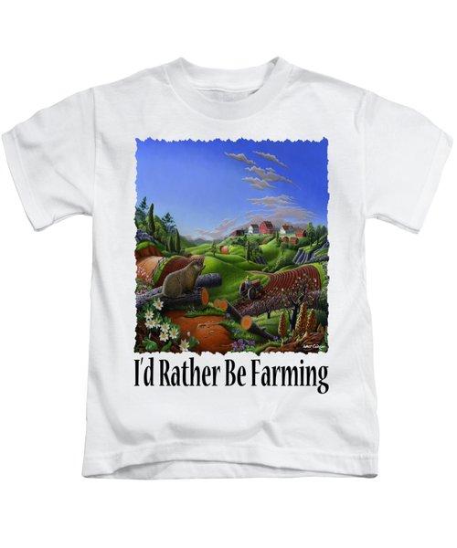 Id Rather Be Farming - Springtime Groundhog Farm Landscape 1 Kids T-Shirt by Walt Curlee