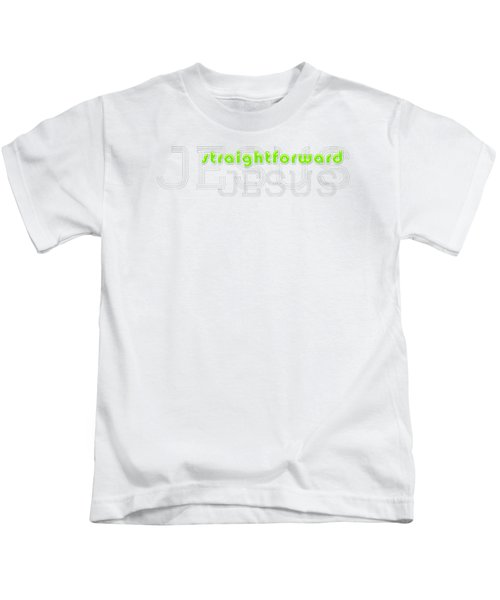 Straightforward Kids T-Shirt