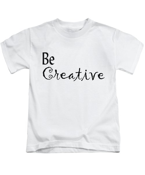 Be Creative Kids T-Shirt
