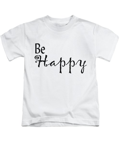 Be Happy Kids T-Shirt