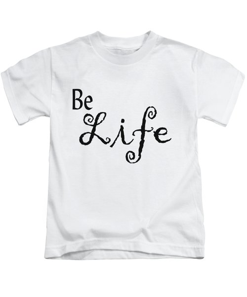 Be Life Kids T-Shirt