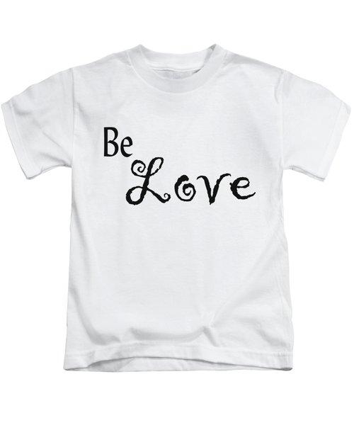 Be Love Kids T-Shirt