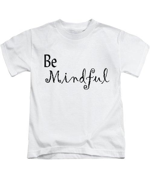 Be Mindful Kids T-Shirt