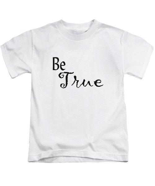 Be True Kids T-Shirt