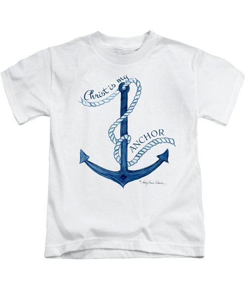 Beach House Nautical Ship Christ Is My Anchor Kids T-Shirt by Audrey Jeanne Roberts