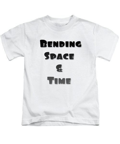 Bending Space And Time, Einstein, Possibility Quotes, Art Prints, Motivational Posters Kids T-Shirt