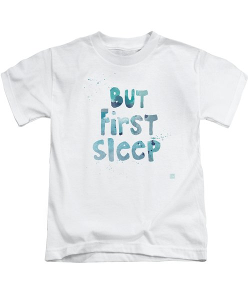 But First Sleep Kids T-Shirt