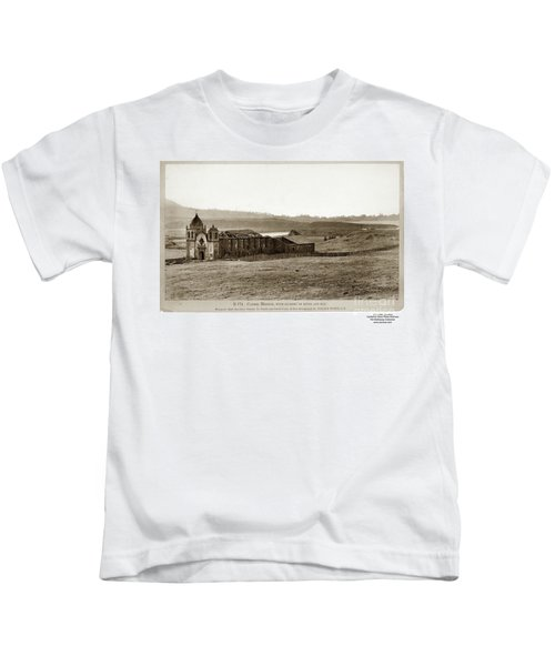 Carmel Mission, With Glimpse Of River And Bay Circa 1880 Kids T-Shirt