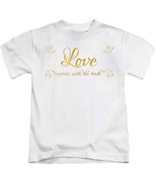 Corinthians Love Rejoices With The Truth Kids T-Shirt