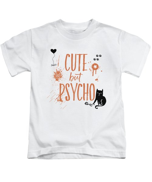 Cute But Psycho Cat Kids T-Shirt