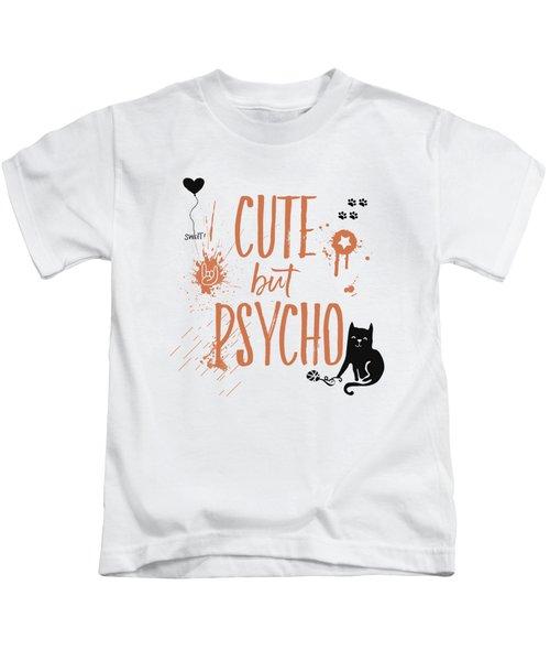 Cute But Psycho Cat Kids T-Shirt