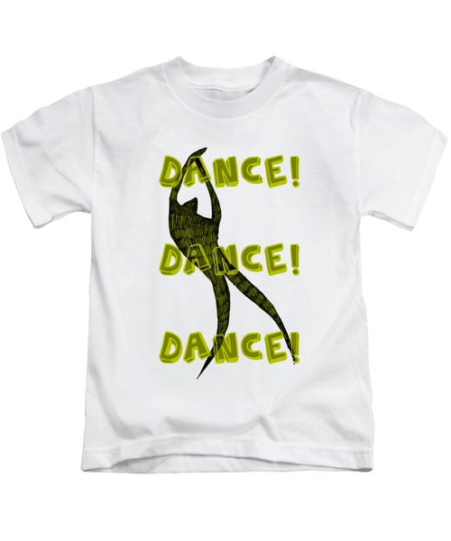 Dance Dance Dance Kids T-Shirt