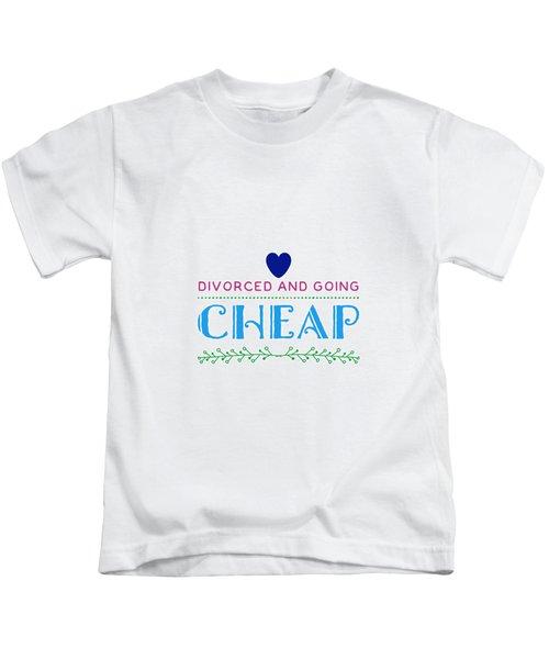 Divorced And Going Cheap Kids T-Shirt