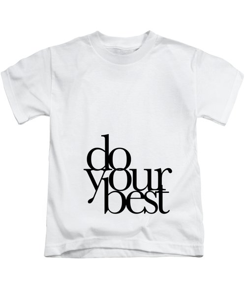 Do Your Best Kids T-Shirt by Cortney Herron