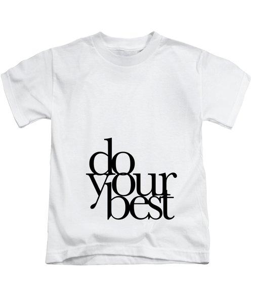 Do Your Best Kids T-Shirt