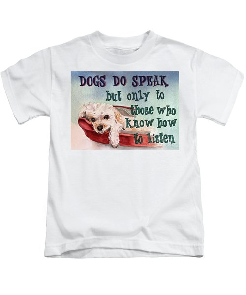 Dogs Do Speak Kids T-Shirt