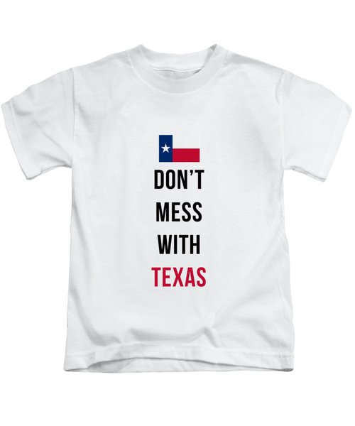 Don't Mess With Texas Phone Case Kids T-Shirt
