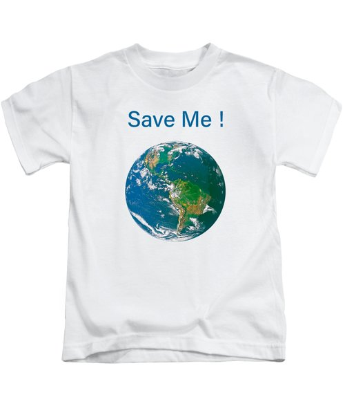 Earth With Save Me Text Kids T-Shirt