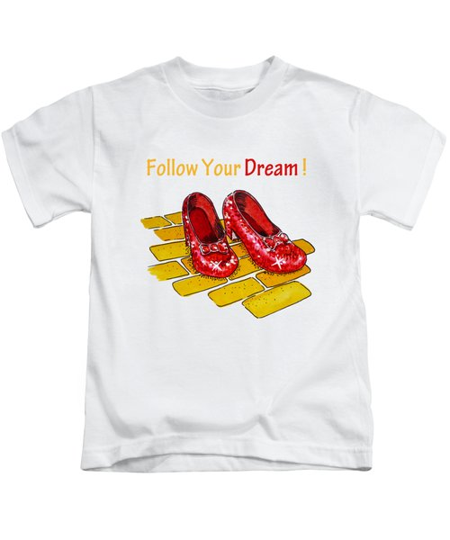 Follow Your Dream Ruby Slippers Wizard Of Oz Kids T-Shirt