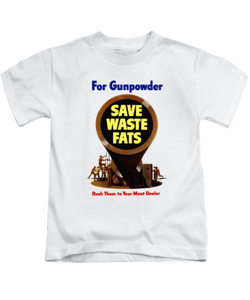 For Gunpowder Save Waste Fats Kids T-Shirt