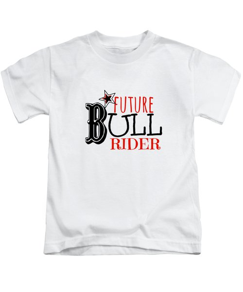 Future Bull Rider Kids T-Shirt by Chastity Hoff