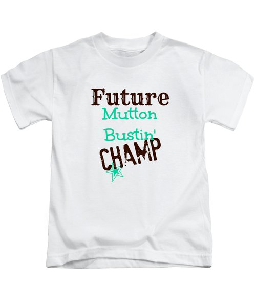 Future Mutton Bustin Champ Kids T-Shirt by Chastity Hoff