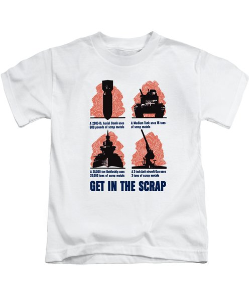 Get In The Scrap - Ww2 Kids T-Shirt