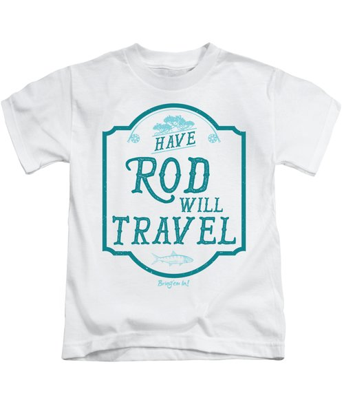 Have Rod Will Travel Salty Kids T-Shirt