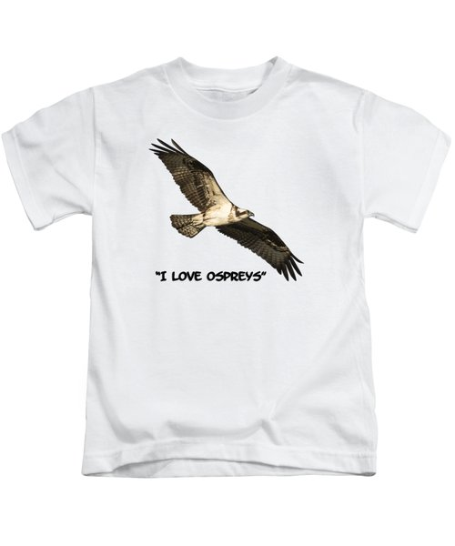 I Love Ospreys 2016-1 Kids T-Shirt by Thomas Young
