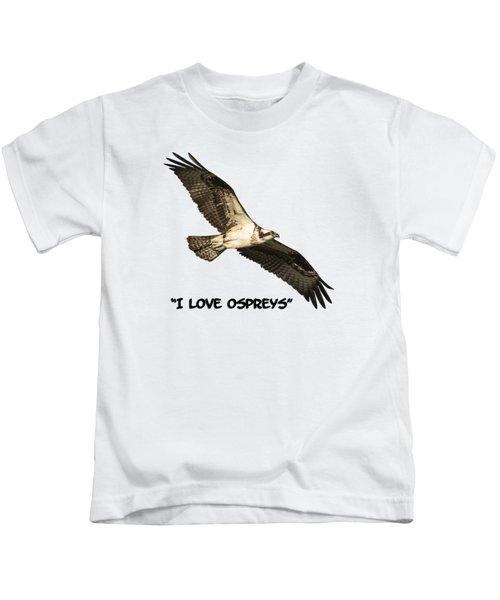 I Love Ospreys 2016-1 Kids T-Shirt