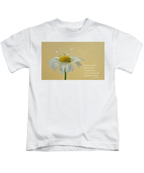 If I Had A Flower Quote Kids T-Shirt